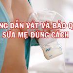 Cách bảo quản sữa mẹ sau khi vắt