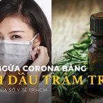 Sáng kiến ngừa virus corona bằng dầu tràm của sở Y tế